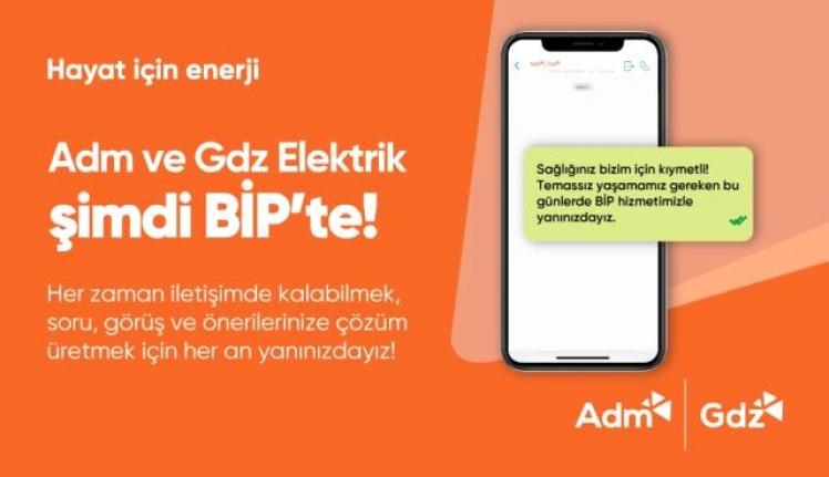 Adm ve Gdz Elektrik, Müşterilerine BİP'ten de Hizmet Sunacak