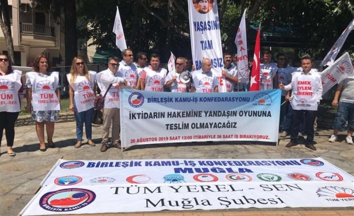 TÜM YEREL-SEN MUĞLA'DA İŞ BIRAKMA KARARI ALDI