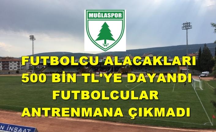 Muğlaspor'da Futbolcular Antrenmanı Boykot Etti!