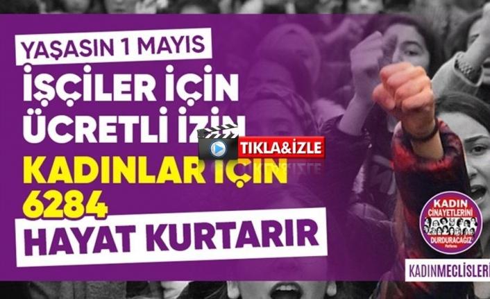 "Muğla Kadın Meclisi ""1 Mayıs"" Videosu Yayınladı!"