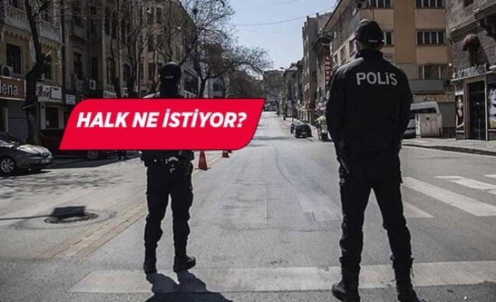 Halkın Yüzde 55'i Covid-19 salgını ile İlgili Sokağa Çıkma Yasağı İstiyor