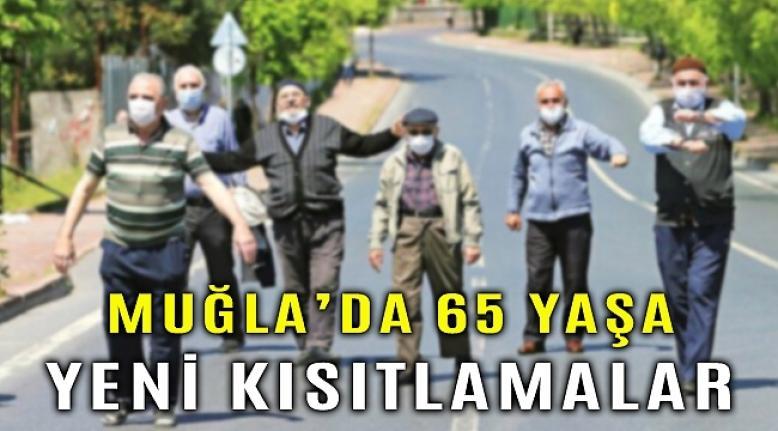 Muğla'da 65 Yaş ve Üzeri Vatandaşlar İçin Bazı Kısıtlamalar Getirildi