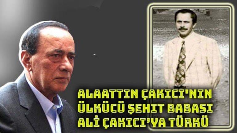 Alaattin Çakıcı'nın Ülkücü Şehit Babası, Ali Çakıcı'ya Türkü