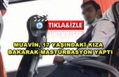 Metro Turizm'de Skandal: Muavin Genç Kıza Bakarak Mastürbasyon Yaptı!