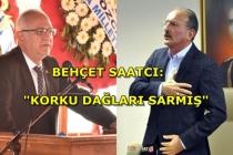 Behcet Saatcı'dan Zeybekoğlu'na: Korku Dağları Sarmış!
