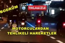 Bodrum'da Motosikletlilerin Tehlikeli Hareketleri Kamerada