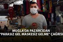 """Muğla'da Pazarcıdan """"Parasız Gel Maskesiz Gelme"""" Çağrısı"""