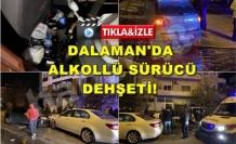 DALAMAN'DA ALKOLLÜ SÜRÜCÜ DEHŞETİ!