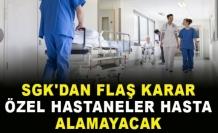 SGK da Normalleşti, Özel Hastaneler Hasta Alamayacak!