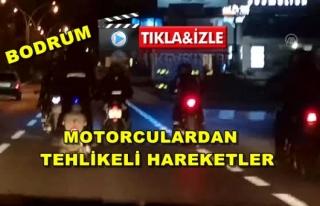 Bodrum'da Motosikletlilerin Tehlikeli Hareketleri...
