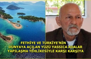 'FETHİYE'DE KOY VE ADALARDAKİ YAPILAŞMA...