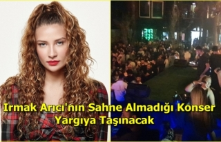 Irmak Arıcı, Marmaris Konserine Çıkmadı, Hayranları...