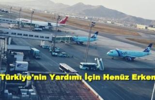 Taliban, Kabil Havalimanı İşletmesi İçin Yardım...