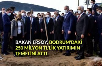 Bakan Ersoy, Bodrum'daki 250 Milyon TL'lik Yatırımın Temelini Attı