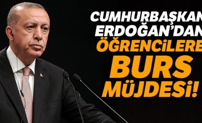 CUMHURBAŞKANI ERDOĞAN'DAN ÖĞRENCİLERE BURS MÜJDESİ!