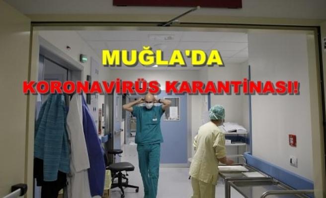 Muğla'da Bir Kişi Koronavirüs Şüphesiyle Karantinada!