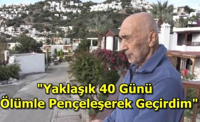 Bodrum'da Yaşayan 73 Yaşındaki Ahmet Apaydın Kovid-19 Sürecini Anlattı