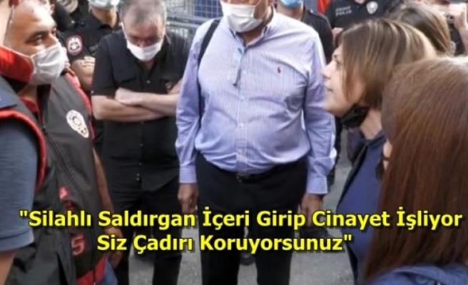 Polisler İle HDP'li Beştaş Arasında Çadır Tartışması Çıktı!