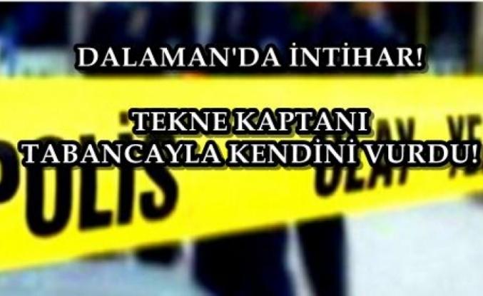 DALAMAN'DA YAŞAYAN KAPTAN TABANCAYLA İNTİHAR ETTİ!