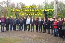 AK Parti İl Başkanı Kadem Mete Köyceğiz'i Ziyaret Etti