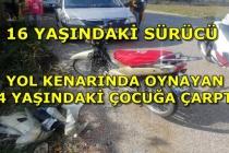 Fethiye'de Motosikletin Çarptığı 4 Yaşındaki Çocuk Vefat Etti