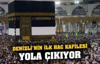 DENİZLİ'DEN İLK HACI KAFİLESİ YOLA ÇIKACAK