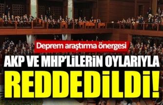 Türkiye Sallanırken Deprem Araştırma Önergesi Reddedildi!
