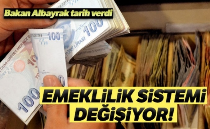 Bakan Albayrak Tarih Verdi: Emeklilik Sistemi Değişiyor!