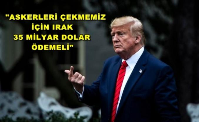 Yok Artık Trump! Irak'tan 35 Milyar Dolar İstedi